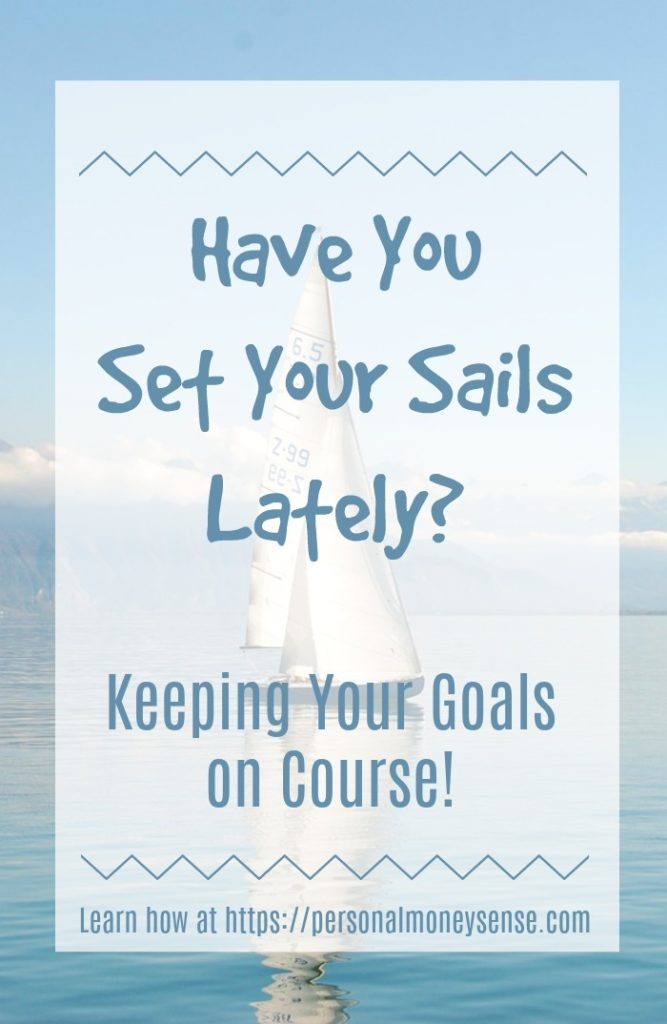 Have you set your sails to keep your goals on course?