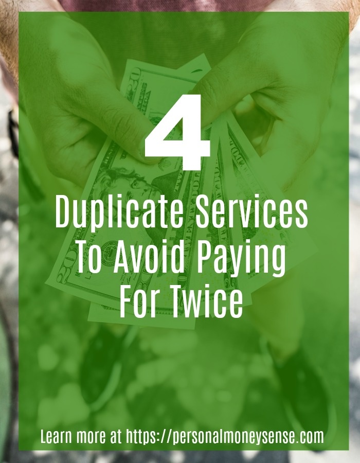 4 duplicate services to avoid paying for twice
