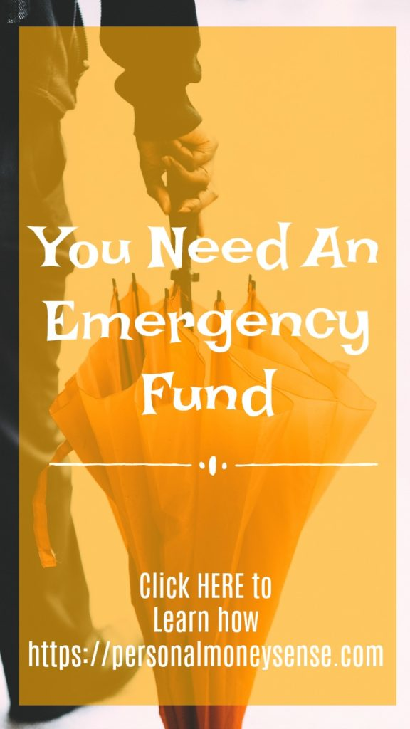 You need an emergency fund for a rainy day...