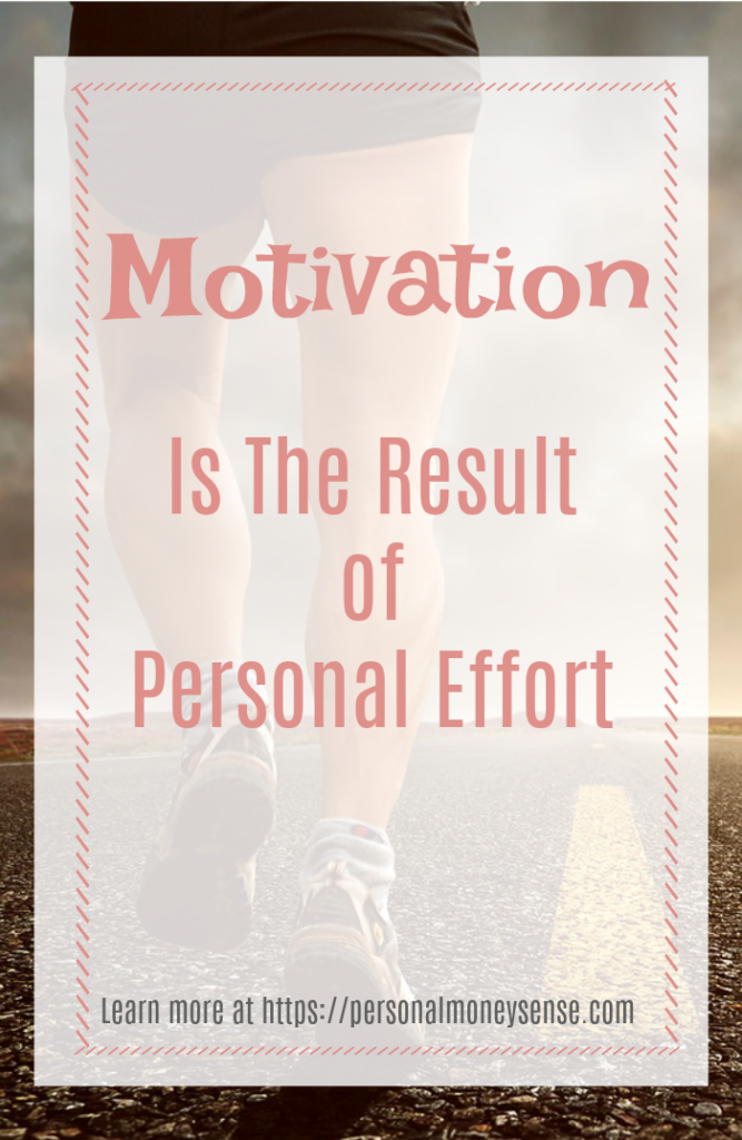 Motivation is the result of personal effort