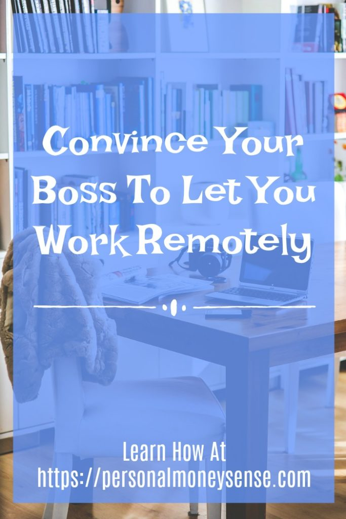 Convince your boss to let you work remotely...